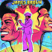 James Brown | There It Is